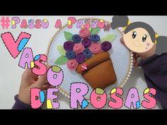 Vaso de Rosas em Feltro - Passo a Passo fácil para decorar - YouTube