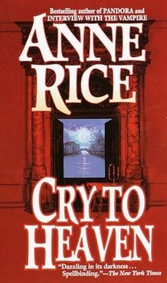 my favorite anne rice novel - Cry to Heaven