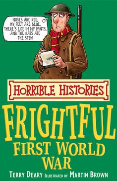 Frightful First World War (Classic Edition) - Terry Deary and Martin Brown (Horrible Histories)