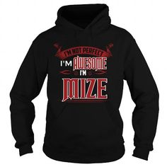 IT'S A MIZE  THING YOU WOULDNT UNDERSTAND SHIRTS Hoodies Sunfrog	#Tshirts  #hoodies #MIZE #humor #womens_fashion #trends Order Now =>	https://www.sunfrog.com/search/?33590&search=MIZE&cID=0&schTrmFilter=sales&Its-a-MIZE-Thing-You-Wouldnt-Understand