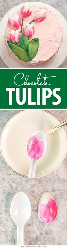 Chocolate Tulips - how to make gorgeous tulip cake decorations using melted chocolate and a plastic spoon | by Erin Gardner for TheCakeBlog.com #cakedecoratingtips