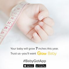 Babies grow quickly. Are you ready? Check out Glow Baby #BabyGotApp