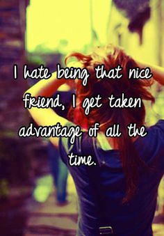 I hate being that... | Whisper - Share, Express, Meet
