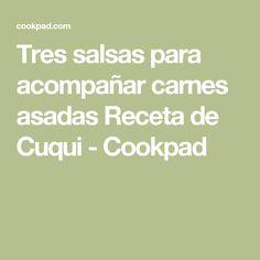 Tres salsas para acompañar carnes asadas Receta de Cuqui - Cookpad