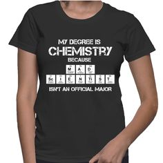 Mad Scientist Chemistry Major Women Shirt – Me. By, Me!