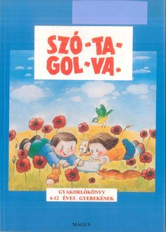 SZÓTAGOLVA Activities For Kids, Crafts For Kids, Alphabet Worksheets, Infancy, After School, Kids And Parenting, Kids Learning, Literature, Homeschool