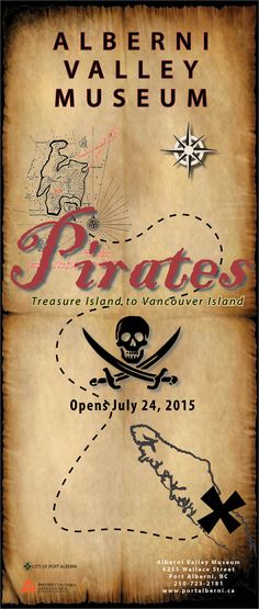 Exhibit 'Pirates: Treasure Island to Vancouver Island' July 24, 2015 to March 5, 2016 at the Alberni Valley Museum.