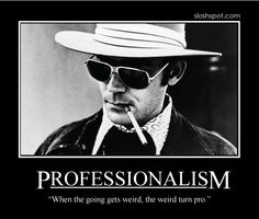 Hunter S Thompson - Professionalism | Flickr - Photo Sharing!