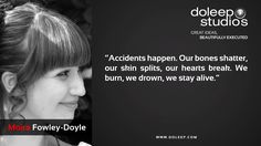 """""""Accidents happen. Our bones shatter, our skin splits, our hearts break. We burn, we drown, we stay alive.""""  #business #entrepreneur #fortune #leadership #CEO #achievement #greatideas #quote #vision #foresight #success #quality #motivation #inspiration #inspirationalquotes #domore #dubai#abudhabi #uae"""