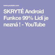 SKRYTÉ Android Funkce 99% Lidí je nezná ! - YouTube Windows 10, Android, Notebook, Internet, Education, Google, Shop, Youtube, Onderwijs