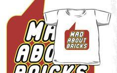 Mad About Bricks T-shirt by Bubble-Tees.com by Bubble-Tees