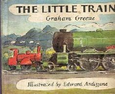 The Little Train by Graham Greene illustrated by Edward Ardissone
