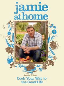 Jamie at Home A TV show and book all about getting down with nature, cooking your own produce and cooking up delicious recipes with it