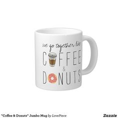 """Coffee & Donuts"" Jumbo Mug"