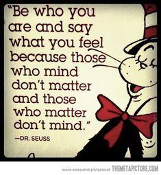 Dr. Seuss' words of wisdom…