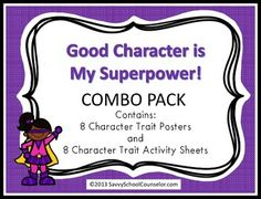 This product contains eight character trait hero posters and eight character trait activity sheets.  It is a combination of my two products- Superpower Character Trait Posters and Superpower Character Trait Activity Sheets.Character trait heroes include: Responsibility Reggie, Respect Renee, Courage Carlos, Kindness Keisha, Self-Discipline Steve, Integrity Isabel, Perseverance Pam, and Good Judgment George.Posters may be glued onto construction paper for framing and laminated for…