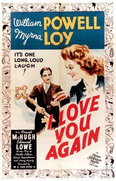 I Love You Again: Myrna Loy and William Powell