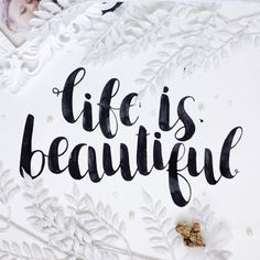 Hand lettering Life is beautiful