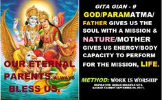 Gita gian - 9. Father/God gives soul and Mother/Lakshmi gives body to achieve mission of life.