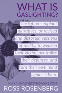 Gaslighters implant narratives, or revised and distorted versions of reality, to weaken their victim, neutralize their defenses, and turn their own mind against them. What Is Gaslighting, Narcissistic Disorder, Broken Relationships, Abusive Relationship, Relationship Tips, Psychopath Sociopath, Manipulative People, Feeling Trapped, Victim Blaming