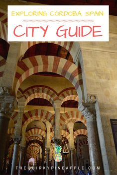 Planning a trip to Córdoba, Spain sometime soon? Just interested in learning about what there is to see in this beautiful city? This city guide breaks down what to do, see, eat and even the best time to visit! -- The Quirky Pineapple