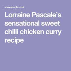 Lorraine Pascale's sensational sweet chilli chicken curry recipe