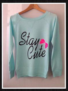 Long Sleeve- Stay Cute on Etsy, $19.99