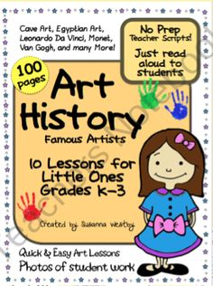 $ This is a detailed and thorough 100 page collection of lessons for little ones in K-3. This top seller is made for teachers who have little or no background in art history. You can turn to page one and begin teaching!