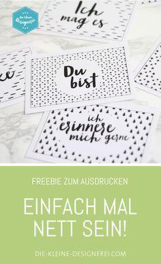 Kleine Karten zum Ausdrucken und ausfüllen für alles Nette, was viel zu selten gesagt wird! Noch mehr Freebies gibts in der kleinen-designerei.com