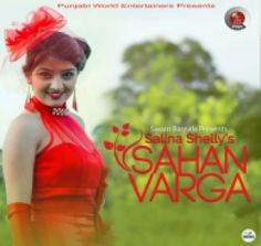 Download Sahan Varga by Salina Shelly which is posted in Punjabi Single Tracks high defination sound quality. Sahan Varga have 1 tracks, Sahan Varga by Salina Shelly was posted on 03-09-2015. You can download Sahan Varga for free only from HDGana.com. Artists in Album are Salina Shelly,