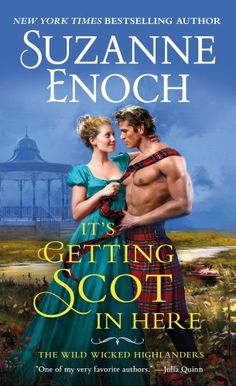 "Read ""It's Getting Scot in Here"" by Suzanne Enoch available from Rakuten Kobo. The first in a wickedly seductive new Scottish historical romance series from New York Times bestselling author Suzanne . Emma Donoghue, Beau Film, George Sand, Emily Bronte, Heather Graham, Diana Gabaldon, Historical Romance, Historical Fiction, Jane Austen"