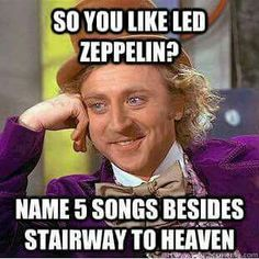Rock and Roll, Babe I'm Gonna Leave You, Immigrant Song, I Can't Quit You Baby, Kashmir, etc.