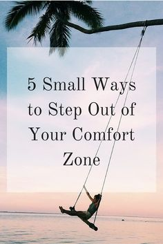 5 Small Ways to Step Out of Your Comfort Zone