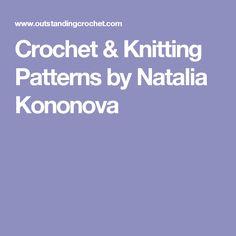 Crochet & Knitting Patterns by Natalia Kononova