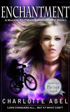 """FREE YA 17AUG - Enchantment (A Magical YA Paranormal Romance: Book One) by Charlotte Abel,-Channie Belks is trying to hide the fact she's a witch.  Sorta hard to do after her parents slap a chastity curse on her for flirting with """"dirty-minded, non-magical, city-boys."""" She can't even walk by a hot guy without zapping him."""