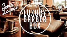 Luxury Barber Box Unboxing || Gent's Lounge