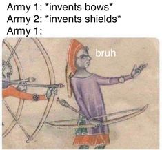 """*invention of archery* """"Man I really wanna stab this dude, but he way tf over there I- """" - iFunny :) Super Funny Memes, Stupid Funny, Funny Jokes, Funny Stuff, Funniest Memes, Funny Gifs, Funny Videos, Archery, Popular Memes"""