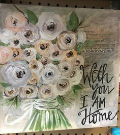 "Wall decor, ""With You I Am Home"", at Homestead Handcrafts, San Antonio, Texas. Paint And Sip, Diy Canvas Art, Learn To Paint, Diy Painting, Painting Inspiration, San Antonio, Diy Art, Art Lessons, Flower Art"