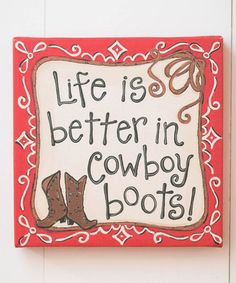Another great find on #zulily! 'Life Is Better in Cowboy Boots' Gallery-Wrapped Canvas #zulilyfinds