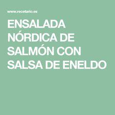 ENSALADA NÓRDICA DE SALMÓN CON SALSA DE ENELDO