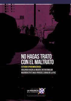 NO HAGAS TRATO CON EL MALTRATO  Estudio Epidemiológico: Violencia Familiar e Intrafamiliar  Referencia: CEPROSI Bolivia