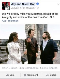January 14, 2016 -- from Jay [Jason Mewes] and Silent Bob [Kevin Smith] - in memory of Alan Rickman. / pictured Alanis Morissette as God, AR as the Megatron/voice of God and Kevin Smith who was the writer/director and also had a cameo as Silent Bob. 1999