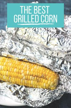 Learn how to make perfect corn on the grill using a foil wrap, olive oil and seasonings! Grilled Corn | Corn on the Cob in Foil | Grilled Corn on the Cob | Corn Recipe | Grilled Side Dish | Grilled Vegetables