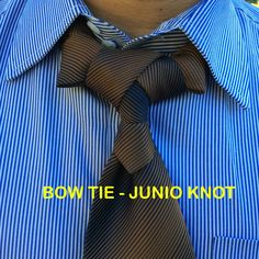 Bow Tie-Junio Knot created by Noel Junio.                                                                                                                                                                                 More