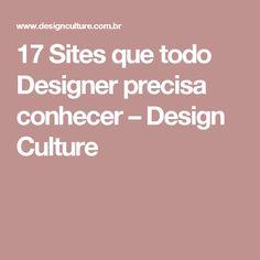 17 Sites que todo Designer precisa conhecer – Design Culture