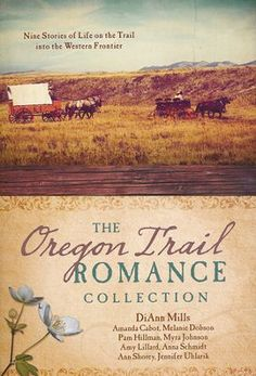 The Oregon Trail Romance Collection by Amanda Cabot, Melanie Dobson, Pam Hillman