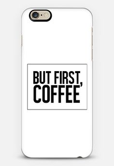 But First, Coffee. iPhone 6 case by Melody Joy Munn | Casetify