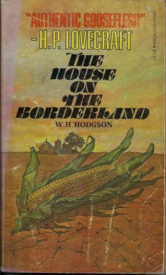 The House on the Borderlands by William Hope Hodgson