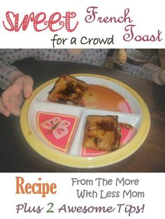 Sweet French Toast for a Crowd Flexible Recipe, Plus Two Awesome Tips from The More With Less Mom