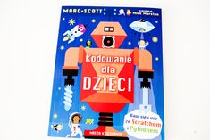 Kodowanie dla dzieci001ksiazka by . Baby Books, Games, Plays, Gaming, Children's Books, Game, Toys, Spelling, Children Books